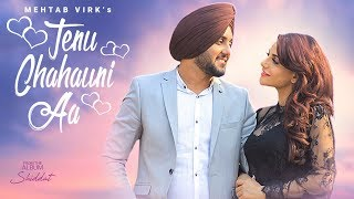 Tenu Chahauni Aa Song Lyrics in English – Mehtab Virk