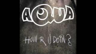 AQUA - HOW R U DOIN ?