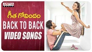 Geetha Govindam Back To Back Video Songs | Vijay Devarakonda, Rashmika Mandanna | Gopi Sundar