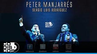 Que Dios Te Bendiga, Peter Manjarrés  Sergio Luis Rodríguez - Audio Versión Acústica
