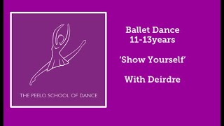 Ballet dance 11-13yrs 'Show Yourself' with Deirdre
