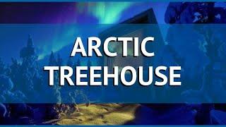 ARCTIC TREEHOUSE 4* Финляндия Лапландия обзор – отель АРКТИК ТРИХОУСЕ 4* Лапландия видео обзор