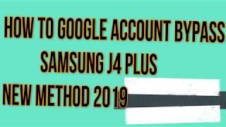Samsung J4+ J4 Plus (SM-J415) FRP / Google Account bypass