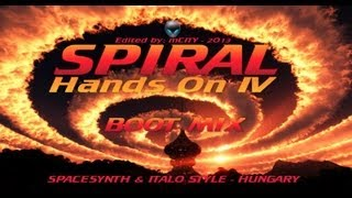 Spiral - Hands On IV - BOOT MIX  [ Edited by: MCITY 2O13 ]