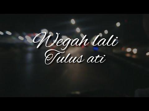 Wegah Lali    Tulus Ati    Lirik Video