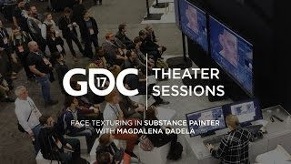 GDC 2017: Face Texturing in Substance Painter w/ Magdalena Dadela