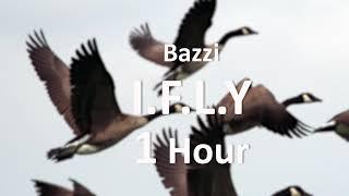 Bazzi   I.F.L.Y [1 Hour] Loop
