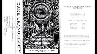 1991 - Dark Tranquillity - Trail of Life Decayed (DEMO)