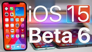 iOS 15 Beta 6 is Out! - What's New?