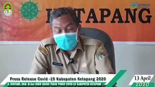 Press Release Covid -19 Kabupaten Ketapang (13 April 2020)