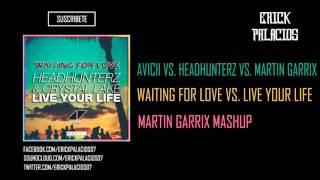Waiting For Love vs. Live Your Life (Martin Garrix Mashup)