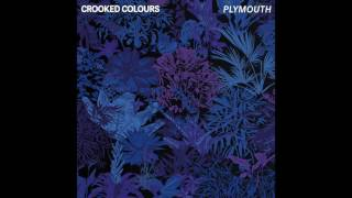 Crooked Colours   Plymouth [Official Audio]