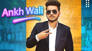 Ankh Wali | (Full HD) | Akhil Raj | Latest Punjabi Songs 2020 | Jass Records