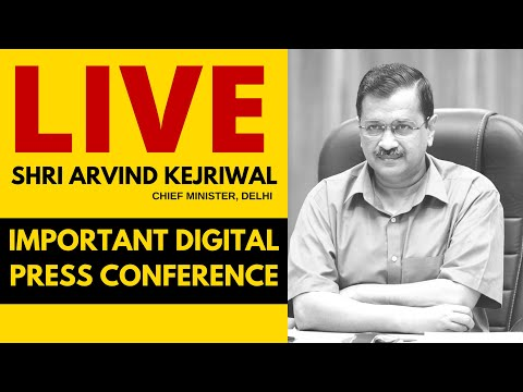 LIVE | Hon'ble Chief Minister Arvind Kejriwal addressing an Important Press Conference