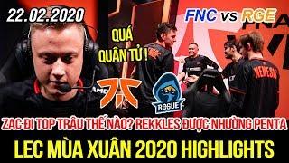 [LEC 2020] FNC vs RGE Highlights | Zac đi Top siêu trâu, Rekkles được đối thủ nhường Penta Kill