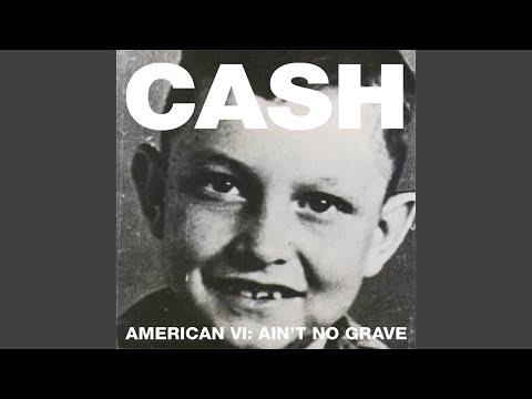 """Johnny Cash - """"Ain't No Grave"""""""