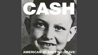 Johnny Cash Ain't No Grave