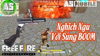 Free Fire Nghịch Ngu Với Súng BOOM
