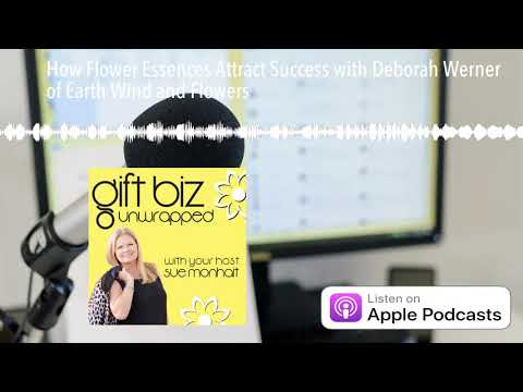 How Flower Essences Attract Success with Deborah Werner of Earth ...