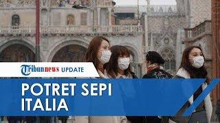 Potret Suasana Sepi Italia, Negara ke-2 Terbanyak Kasus Virus Corona