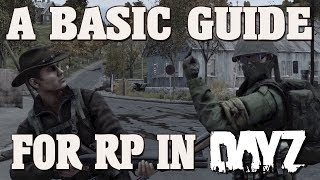 A Basic Guide For Roleplay In DayZ (2017)