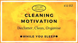 You Are Affirmations - Cleaning Motivation / Declutter (While You Sleep)