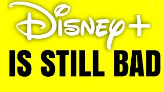 Disney Plus is STILL a Mess