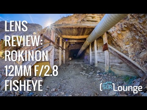Rokinon 12mm fisheye lens review – The urbex and adventure photography dream lens!