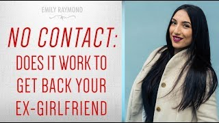 No Contact Method: Does It Work To Get Your Ex Girlfriend Back?