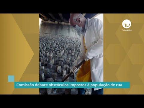 Comissão debate obstáculos impostos à população de rua - 06/10/21
