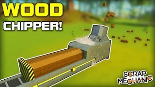 Wood Chipper Shreds Logs into Blocks! (Scrap Mechanic Gameplay)