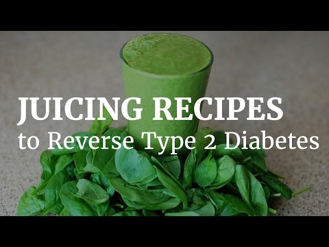 Video Juicing recipes to reverse type 2 diabetes