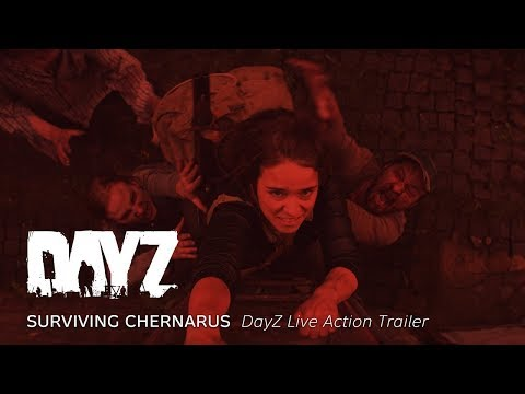 DayZ : Surviving Chernarus - DayZ Live Action Trailer