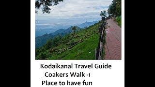 Kodaikanal Travel Guide- 2   Coakers walk -1  A place to have fun