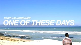 Fritz Kalkbrenner   One Of These Days (Official Video)
