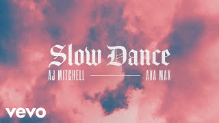 Aj Mitchell Slow Dance Feat Ava Max