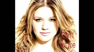 Kelly Clarkson NEW SINGLE - Don't let me stop you