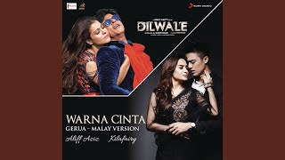 "Warna Cinta (Gerua - Malay Version) (From ""Dilwale"