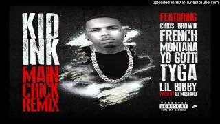 Kid Ink  Main Chick Remix Feat Chris Brown French Montana Lil Bibby Yo Gotti & Tyga
