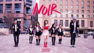 [NOIR CHALLENGE - NOIR 누아르 DANCE CHOREOGRAPHY] -- SUNMI -- 선미 [YOURS TRULY COLLAB] #KPOPINPUBLIC