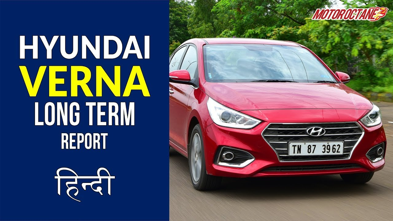 Motoroctane Youtube Video - Hyundai Verna 2018 Long Term Report | Hindi | MotorOctane