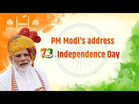 73rd Independence Day Celebrations – PM Modi's address to the Nation from Red Fort - 15 August 2019