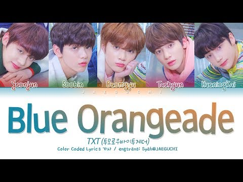 TXT (투모로우바이투게더) - Blue Orangeade (Color Coded Lyrics Eng/Rom/Han/가사)