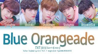 TXT (투모로우바이투게더)   Blue Orangeade (Color Coded Lyrics EngRomHan가사)