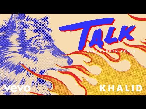Khalid Talk Alle Farben Remix