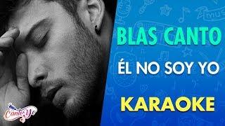Blas Cantó - Él no soy yo (Videoclip Oficial) con Letra | Cantoyo