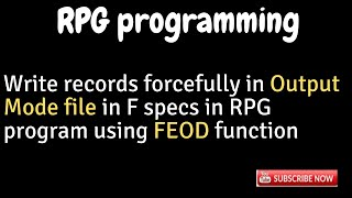 IBM i, AS400 Tutorial, iSeries, System i - Write forcefully in output file in RPG - FEOD function