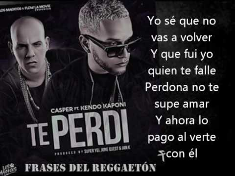 Te Perdí Letra Casper Ft Kendo Kaponi Download Youtube
