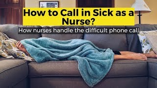 View the video How to Call in Sick as a Nurse
