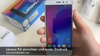 Lenovo K6 einrichten und erster Eindruck
